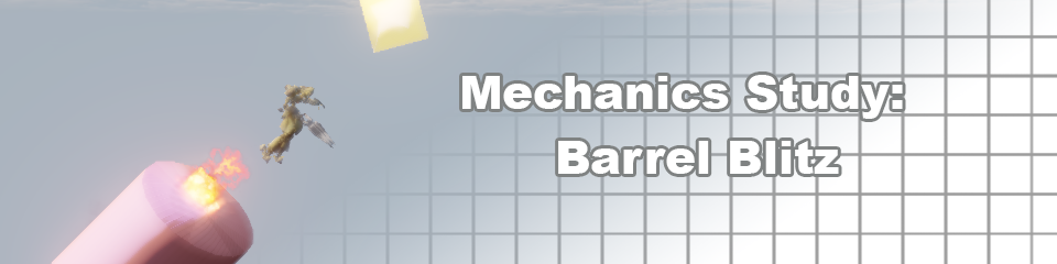 Mechanics Study – Barrel Blitz